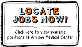 Positions Available at Atrium Medical Center